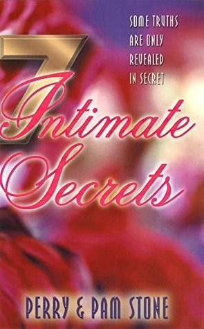 7 Intimate Secrets: Some Truths Are Only Revealed In Secret  by  Perry Stone