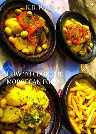 How to cook the moroccan food  by  k.d paul
