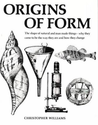 Origins Of Form: The Shape Of Natural And Man Made Things Christoper Williams