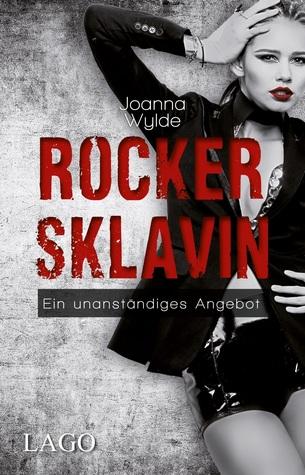 Rockersklavin: Ein unanständiges Angebot Joanna Wylde