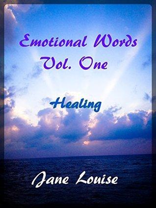Emotional Words: Vol.1 Healing  by  Jane Louise
