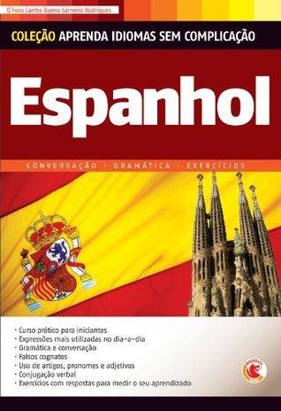 Aprenda Idiomas sem Complicação - Espanhol  by  Ohara Cunha Bueno Carneiro Rodrigues