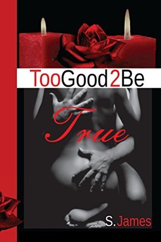 Too Good 2 Be True Shakela James