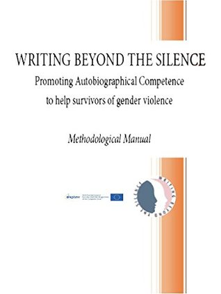 Writing Beyond the Silence  by  Libera Università dellAutobiografia