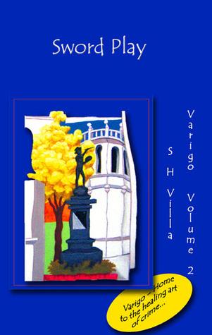 Sword Play, (Varigo 2) S.H. Villa