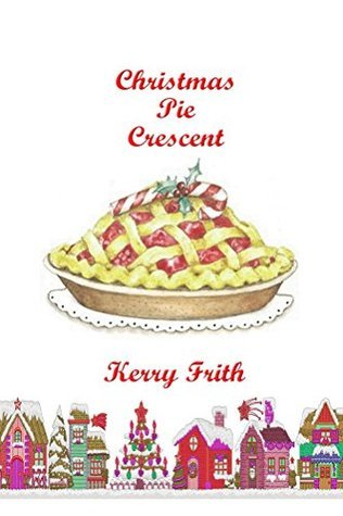 Christmas Pie Crescent  by  Kerry Frith