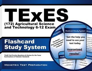 TExES (172) Agricultural Science and Technology 6-12 Exam Flashcard Study System: TExES Test Practice Questions & Review for the Texas Examinations of Educator Standards  by  TExES Exam Secrets Test Prep Team