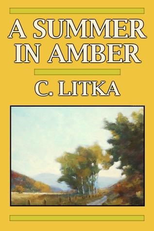 A Summer in Amber C. Litka