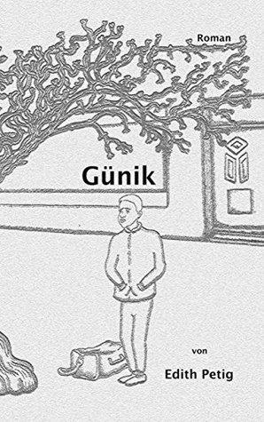 Günik: Roman  by  Edith Petig