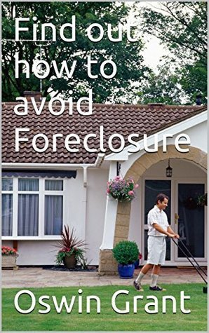 Find out how to avoid Foreclosure: Mortgage Loan Modification is An Option  by  Oswin Grant