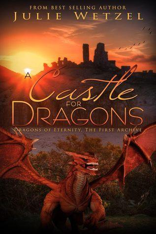 A Castle For Dragons  by  Julie Wetzel