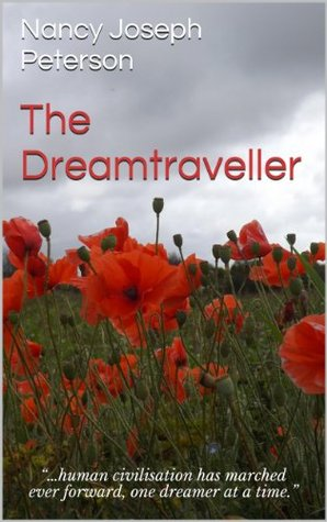 The Dreamtraveller: Human civilisation has marched ever forward, one dreamer at a time. (The Dreamweaver Trilogy Book 2)  by  Nancy Joseph Peterson