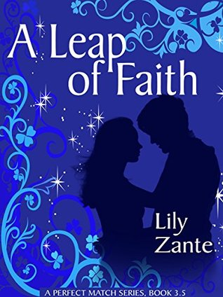 A Leap of Faith (A Perfect Match  #3.5)  by  Lily Zante