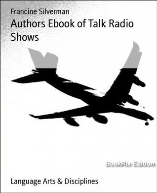 Authors Ebook of Talk Radio Shows  by  Francine Silverman
