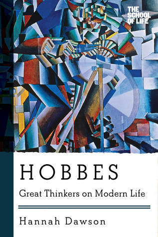 Hobbes: Great Thinkers on Modern Life  by  Hannah Dawson
