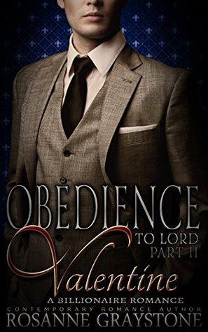 Obedience to Lord Valentine: A Billionaire Romance (Billionaire Bound Book 2) Rosanne Graystone