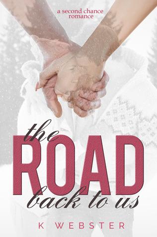 The Road Back to Us K.  Webster