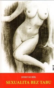 Sexualita bez tabu  by  Josef Kubik