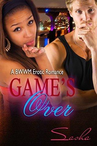 Games Over: A BWWM Romance (Game of Chance Book 3) Sasha
