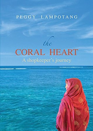 The Coral Heart: A shopkeepers journey  by  Peggy Lampotang