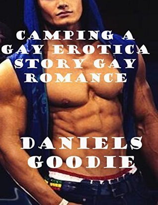 Camping a Gay Erotica Story Gay Romance  by  Daniels Goodie
