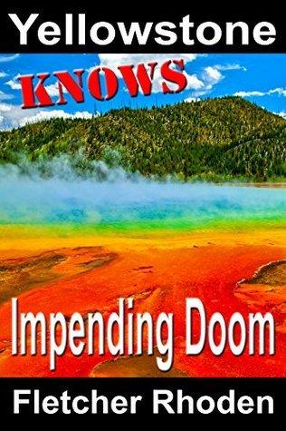 Yellowstone Knows: Impending Doom (Blujesto Press Knows Book 3)  by  Fletcher Rhoden