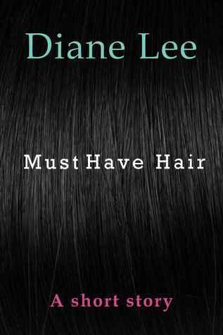 Must Have Hair Diane Lee