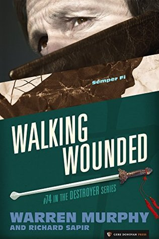Walking Wounded (The Destroyer Book 74) Warren Murphy