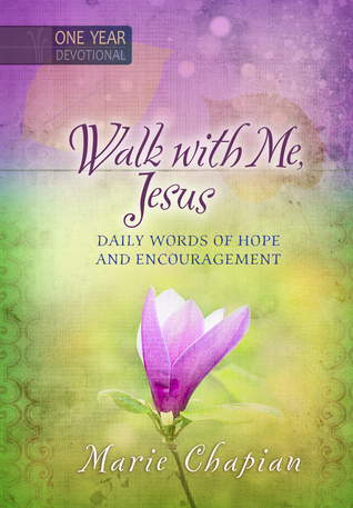 Walk With Me Jesus: Daily Words of Hope and Encouragement Marie Chapian