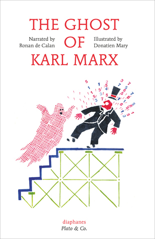 The Ghost of Karl Marx  by  Ronan de Calan