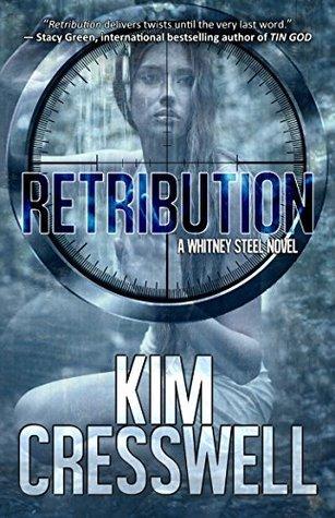 Retribution (A Whitney Steel Novel Book 2) Kim Cresswell