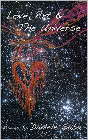 Love, Art, & The Universe  by  Daniele Saba
