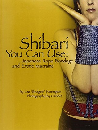 Ropes, Bondage, And Power: Power Exchange Books Resource Series  by  Lee  Harrington