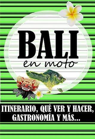 GUÍA DE BALI EN MOTO  by  Roberto Serantes Rodríguez