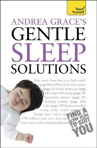 Andrea Graces Gentle Sleep Solutions: Teach Yourself Andrea Grace