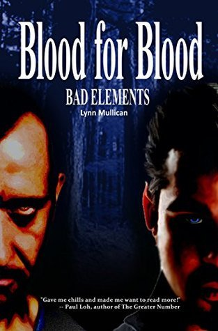 Bad Elements: Blood for Blood (Bad Elements #2)  by  Lynn Mullican