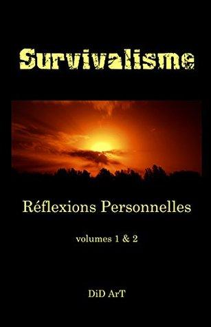 Survivalisme: Reflexions Personnelles, volumes 1&2 (Survivalisme, reflexions personnelles t. 3) Did Art