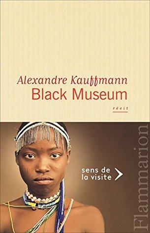 Black Museum  by  Alexandre Kauffmann