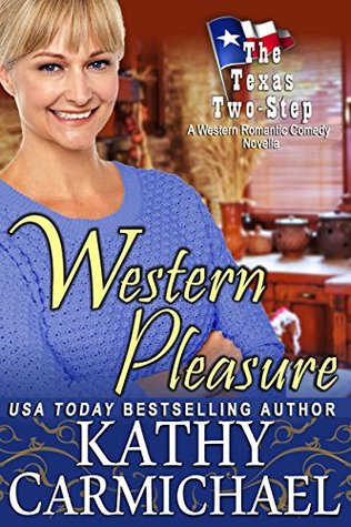 Western Pleasure (A Novella): A Western Romantic Comedy (The Texas Two-Step Series Book 0) Kathy Carmichael