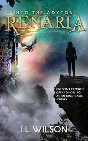 Renaria: Into the Adyton (Renaria, #1) J.L.    Wilson