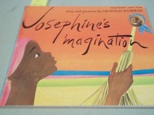 Josephines Imagination Arnold Dobrin