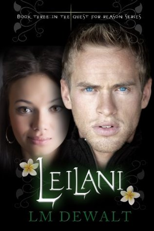Leilani (The Quest for Reason Book 3)  by  LM DeWalt