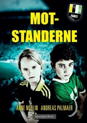 Motstanderne (Fans, #1) Arne Norlin