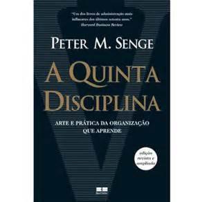 A Quinta Disciplina: Arte e Prática da Organização que Aprende  by  Peter M. Senge