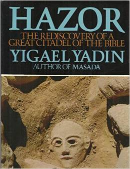 Hazor: The Rediscovery of a Great Citadel of the Bible  by  Yigael Yadin
