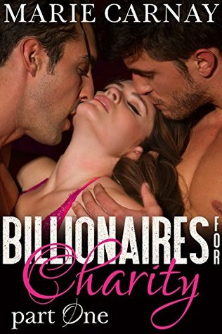 Billionaires for Charity: Part One  by  Marie Carnay
