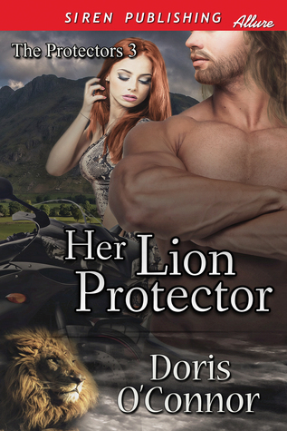 Her Lion Protector (The Protectors, #3)  by  Doris OConnor