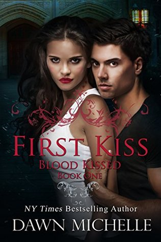 First Kiss (Blood Kissed Book 1)  by  Dawn Michelle