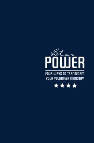 STAR Power: Four Ways to Transform Your Volunteer Ministry  by  Hamp Lee III