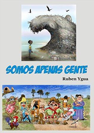 SOMOS APENAS GENTE  by  Ruben Ygua
